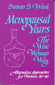 Menopausal Years: The Wise Woman Way by Susun S. Weedbookcover