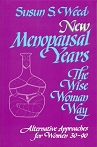 New Menopausal Years the Wise Woman Way by Susun S. Weed bookcover