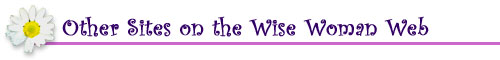 Other Sites on the Wise Woman Web